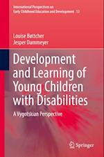 Development and Learning of Young Children with Disabilities (International Perspectives on Early Childhood Education and Development)