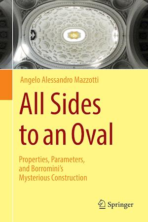 All Sides to an Oval : Properties, Parameters, and Borromini's Mysterious Construction
