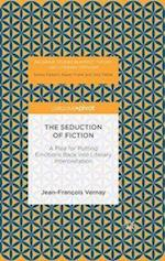The Seduction of Fiction (Palgrave Studies in Affect Theory and Literary Criticism)