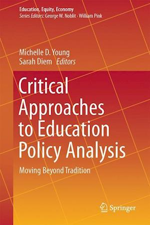 Critical Approaches to Education Policy Analysis : Moving Beyond Tradition