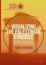 Visualizing the Palestinian Struggle (Global Cinema)