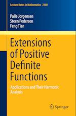 Extensions of Positive Definite Functions af Palle Jorgensen