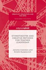 Ethnotheatre and Creative Methods for Teacher Leadership (Creativity Education and the Arts)