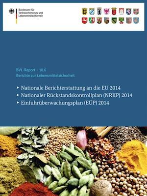 Berichte zur Lebensmittelsicherheit 2014 af Bundesamt Fur Verbraucherschutz Und Lebe