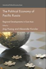 The Political Economy of Pacific Russia (International Political Economy Series)