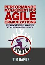 Performance Management for Agile Organizations af Tim Baker