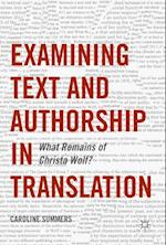 Examining Text and Authorship in Translation : What Remains of Christa Wolf?
