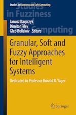 Granular, Soft and Fuzzy Approaches for Intelligent Systems (Studies in Fuzziness and Soft Computing, nr. 344)