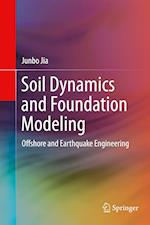 Soil Dynamics and Foundation Modeling : Offshore and Earthquake Engineering