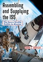Assembling and Supplying the ISS (Springer Praxis Books)