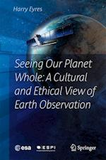 Seeing Our Planet Whole: A Cultural and Ethical View of Earth Observation