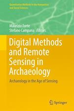 Digital Methods and Remote Sensing in Archaeology : Archaeology in the Age of Sensing
