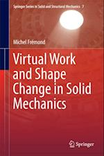 Virtual Work and Shape Change in Solid Mechanics (Springer Series in Solid and Structural Mechanics)