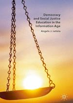 Democracy and Social Justice Education in the Information Age