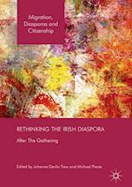 Rethinking the Irish Diaspora (Migration, Diasporas and Citizenship)