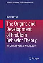 Origins and Development of Problem Behavior Theory