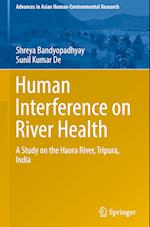 Human Interference on River Health (Advances in Asian Human-Environmental Research)