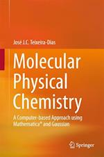 Molecular Physical Chemistry : A Computer-based Approach using Mathematica® and Gaussian