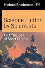 Science Fiction by Scientists (Science and Fiction)