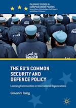 The EU's Common Security and Defence Policy (Palgrave Studies in European Union Politics)