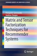 Matrix and Tensor Factorization Techniques for Recommender Systems (Springerbriefs in Computer Science)