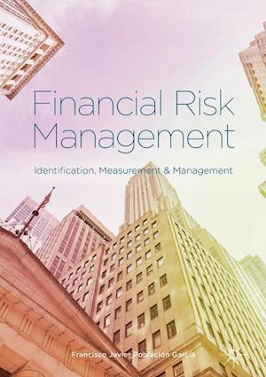 Financial Risk Management : Identification, Measurement and Management