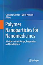 Polymer Nanoparticles for Nanomedicines : A Guide for their Design, Preparation and Development