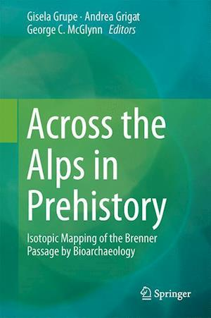Across the Alps in Prehistory : Isotopic Mapping of the Brenner Passage by Bioarchaeology