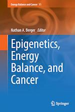 Epigenetics, Energy Balance, and Cancer af Nathan A. Berger
