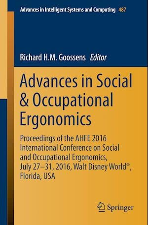 Advances in Social & Occupational Ergonomics : Proceedings of the AHFE 2016 International Conference on Social and Occupational Ergonomics, July 27-31