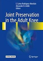 Joint Preservation in the Adult Knee af E. Carlos Rodriguez-Merchan