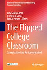 The Flipped College Classroom (Educational Communications and Technology Issues and Innovations)