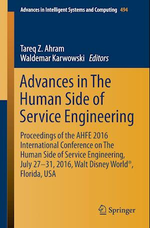 Advances in The Human Side of Service Engineering : Proceedings of the AHFE 2016 International Conference on The Human Side of Service Engineering, Ju