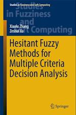 Hesitant Fuzzy Methods for Multiple Criteria Decision Analysis (Studies in Fuzziness and Soft Computing)
