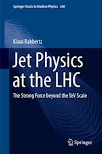 Jet Physics at the LHC (SPRINGER TRACTS IN MODERN PHYSICS)