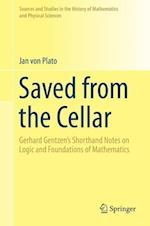 Saved from the Cellar : Gerhard Gentzen's Shorthand Notes on Logic and Foundations of Mathematics