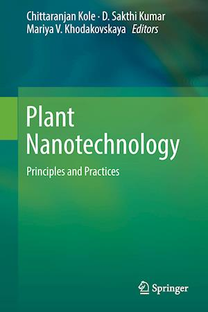 Plant Nanotechnology : Principles and Practices