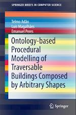 Ontology-based Procedural Modelling of Traversable Buildings Composed by Arbitrary Shapes (Springerbriefs in Computer Science)