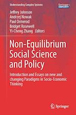 Non-Equilibrium Social Science and Policy : Introduction and Essays on New and Changing Paradigms in Socio-Economic Thinking
