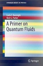A Primer on Quantum Fluids (Springer Briefs in Physics)