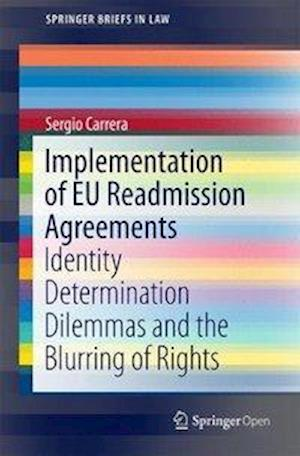 Implementation of EU Readmission Agreements : Identity Determination Dilemmas and the Blurring of Rights
