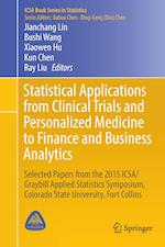 Statistical Applications from Clinical Trials and Personalized Medicine to Finance and Business Analytics (ICSA Book Series in Statistics)