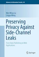 Preserving Privacy Against Side-Channel Leaks (Advances in Information Security)