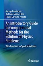 A Practical Guide to Spectral Computational Methods (LECTURE NOTES IN PHYSICS, nr. 955)