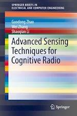 Advanced Sensing Techniques for Cognitive Radio (Springerbriefs in Electrical and Computer Engineering)
