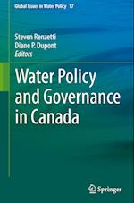 Water Policy and Governance in Canada (Global Issues in Water Policy, nr. 17)