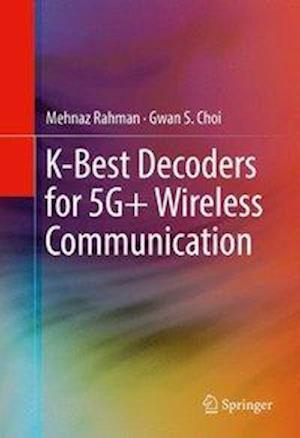 K-Best Decoders for 5G+ Wireless Communication