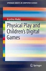 Physical Play and Children's Digital Games (Springerbriefs in Computer Science)