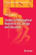 Studies in Philosophical Realism in Art, Design and Education (Landscapes: The Arts, Aesthetics and Education, nr. 20)