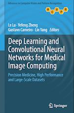 Deep Learning and Convolutional Neural Networks for Medical Image Computing (Advances in Computer Vision and Pattern Recognition)